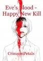 Eve's Blood -  Happy New Kill