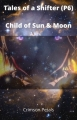 Tales of a Shifter (P6) Child of Sun & Moon