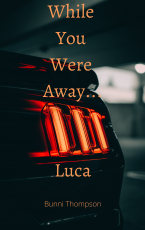 While You Were Away.......LUCA