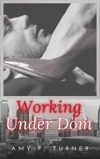 Working Under Dom