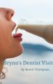 Brynn's Dentist Visit